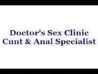 Doctors Pussy  and  Anal Clinic(part...